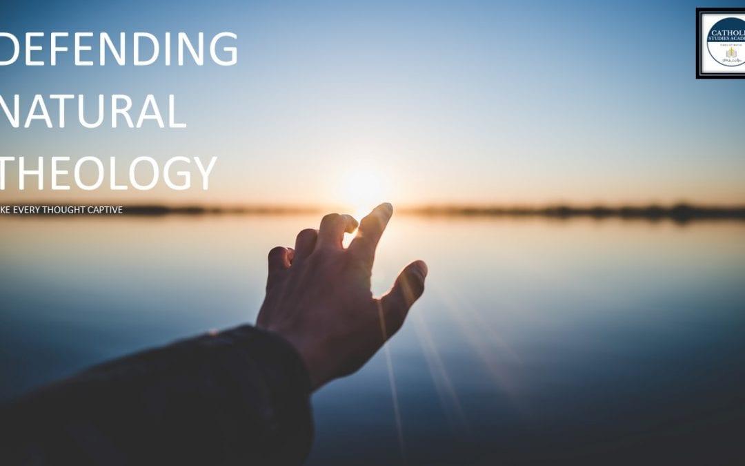 Episode 102: Defending Natural Theology