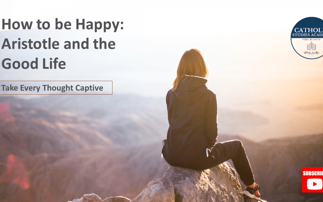 Episode 103: How to be Happy: Aristotle and the Good Life