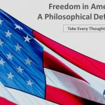 Episode 106: Freedom in America: A Philosophical Defense