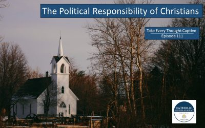 Episode 111 – The Political Responsibility of Christians