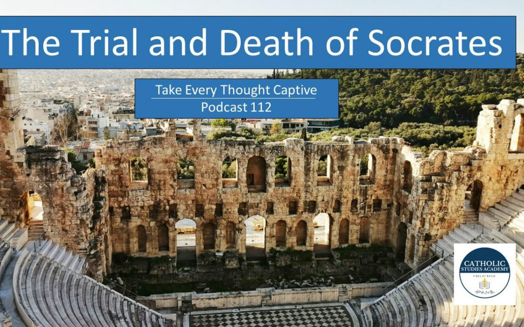 Episode 112 – Lessons from the Trial and Death of Socrates